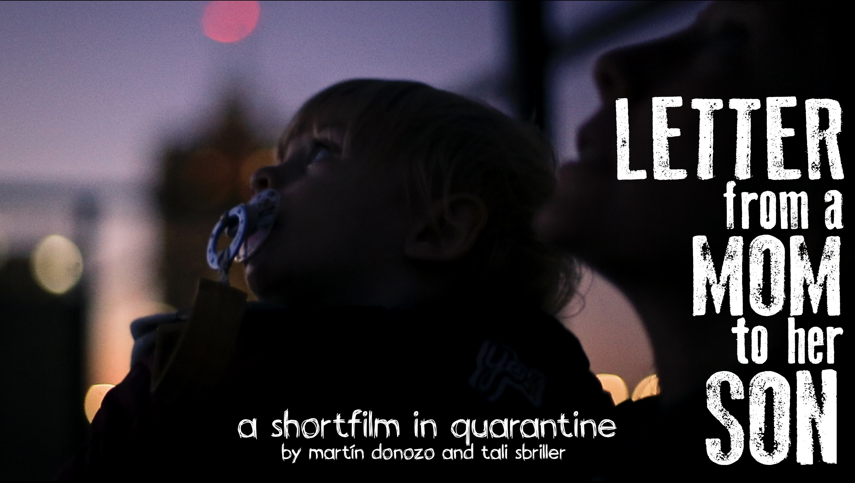 """LETTER FROM A MOM TO HER SON"". A shortfilm in quarantine. By Martín Donozo."